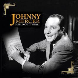 Johnny Mercer Berhasil Menjadi Penulis Lagu Jazz Terbaik
